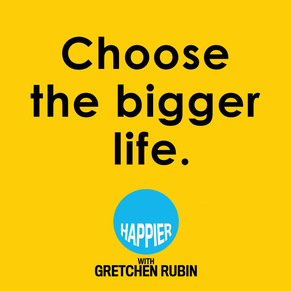 How To Be Happy, No Matter What Happier With Gretchen Rubin (podcast  Episode #