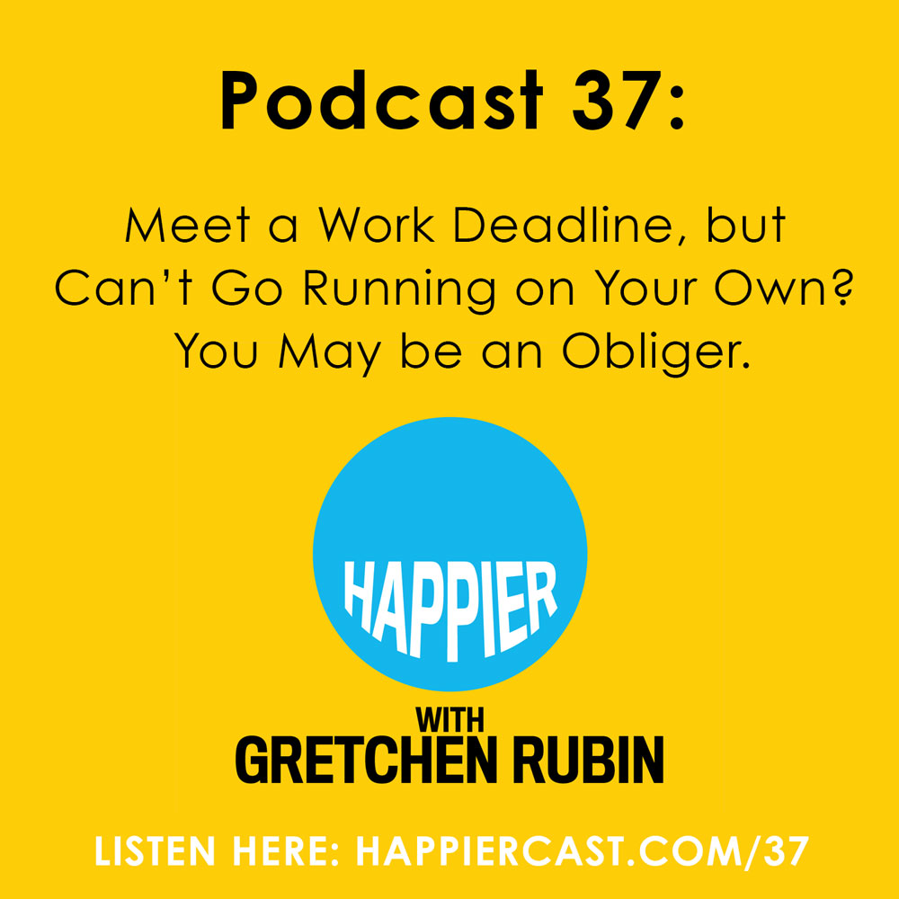 Happier with Gretchen Rubin #37 - Listen at Happiercast.com/37