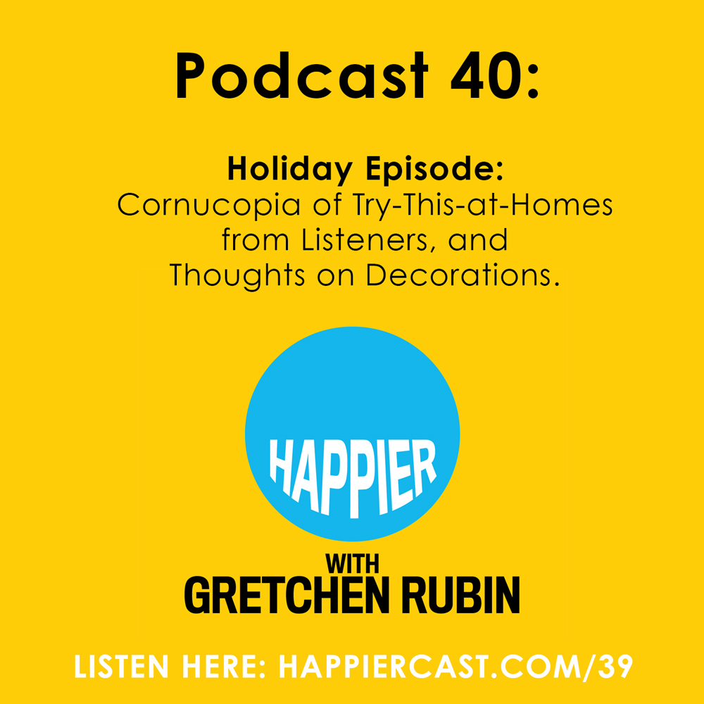 Happier with Gretchen Rubin - Listen at Happiercast.com/40