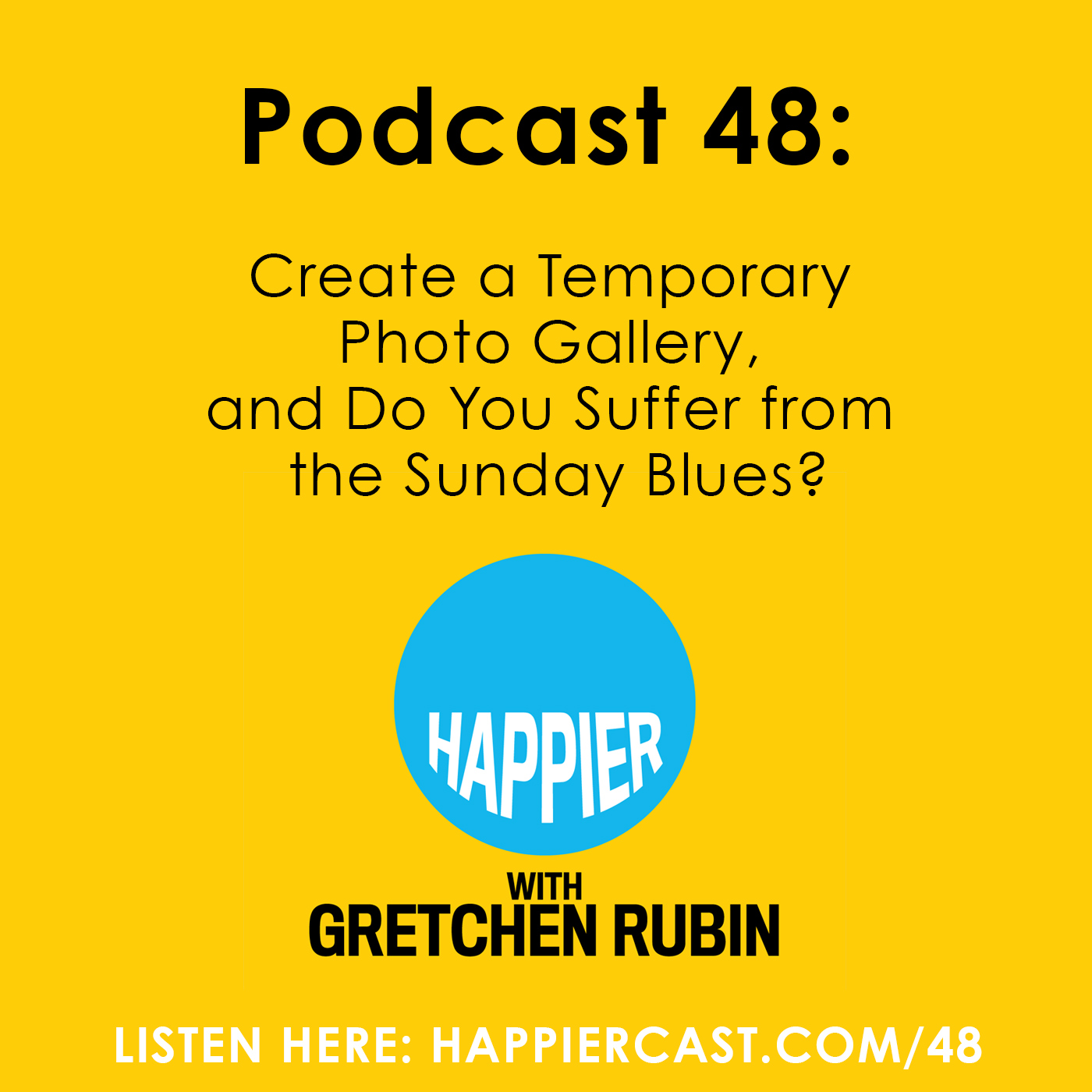 Happier with Gretchen Rubin - Listen to this episode at Happiercast.com/48