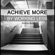 Secret of Adulthood: Achieve More By Working Less.