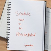 Secret of Adulthood: Schedule Time to Be Unscheduled.