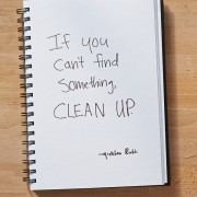 Secret of Adulthood: If You Can't Find Something, Clean Up.