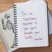Secret of Adulthood: Sometimes, You Can Minister to Your Spirit Through Your Body.