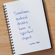 Secret of Adulthood: Sometimes, Material Desires Have a Spiritual Aspect.