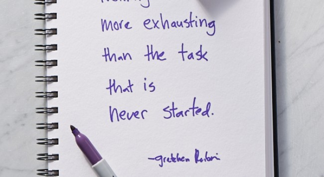Secrets of Adulthood: Nothing Is More Exhausting Than the Task That's Never Started.
