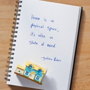 Agree, Disagree? Home is a Physical Space; It's Also a State of Mind.