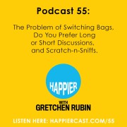 Podcast 55: The Problem of Switching Bags, Do You Prefer Long or Short Discussions,  and Scratch-n-Sniffs.