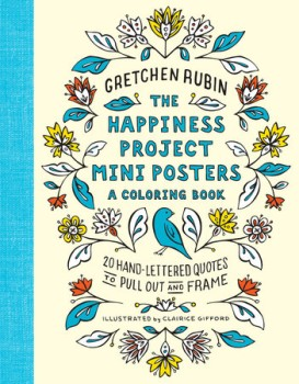 The Happiness Project Mini Posters: A Coloring Book of 20 Hand-Lettered Quotes to Pull Out and Frame