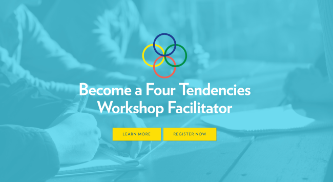 You Asked for It: You Got It: Announcing the Four Tendencies Workshop!